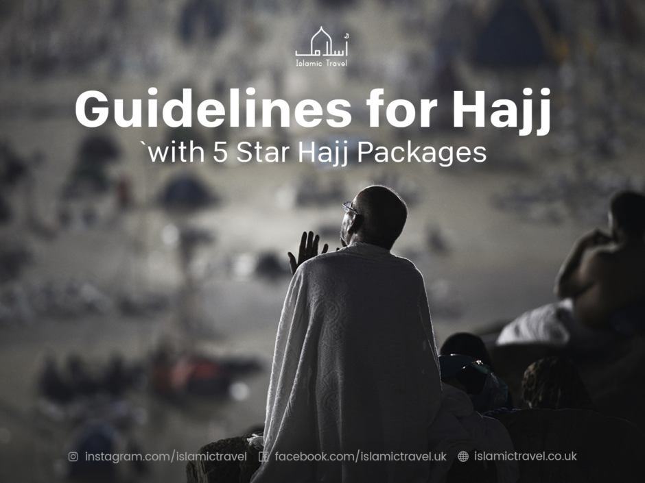 Guidelines for Hajj with 5 Star Hajj Packages