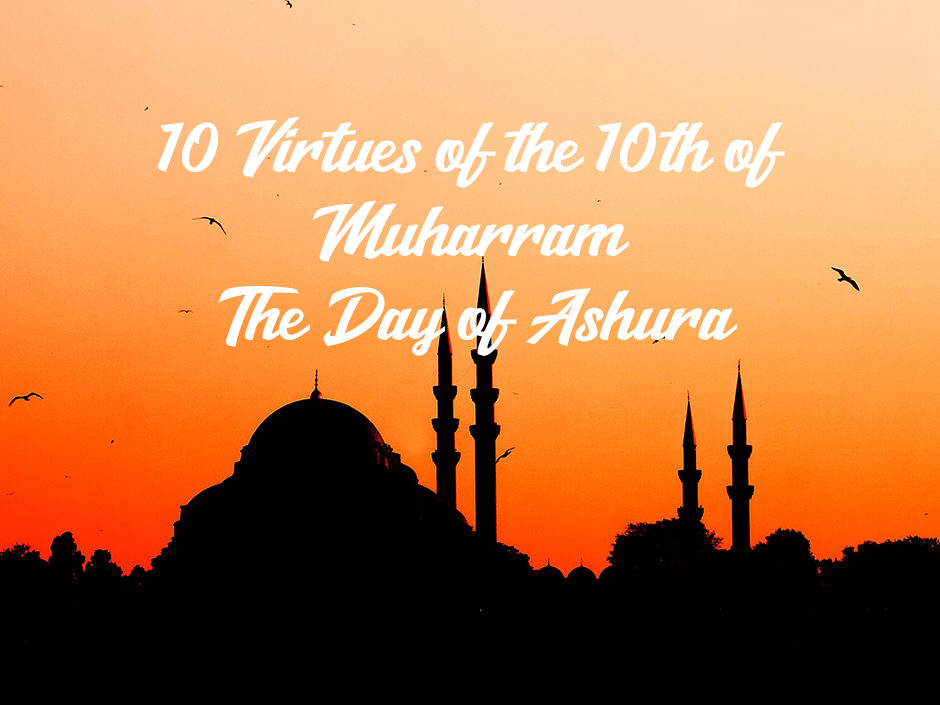 10th Virtues of the 10th of Muharram