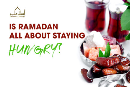 Is Ramadan all about staying hungry