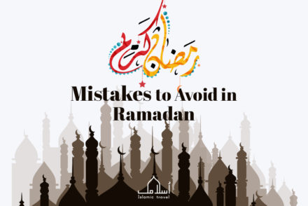Mistakes to Avoid in Ramadan