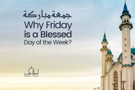 Why Friday (Al-Jummah) is a Blessed Day of the Week?